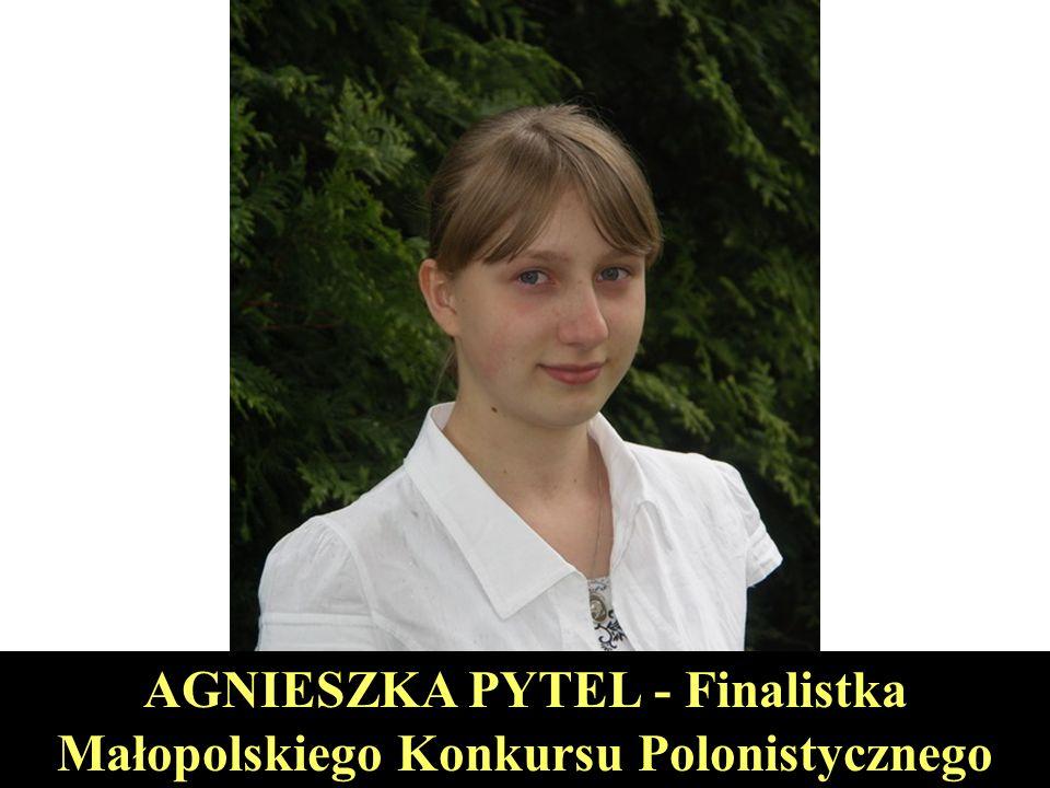 AGNIESZKA PYTEL - Finalistka Małopolskiego Konkursu Polonistycznego