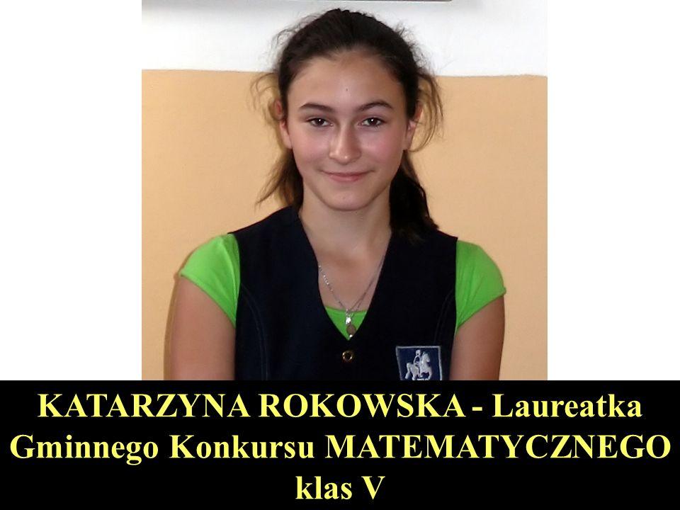 KATARZYNA ROKOWSKA - Laureatka Gminnego Konkursu MATEMATYCZNEGO klas V