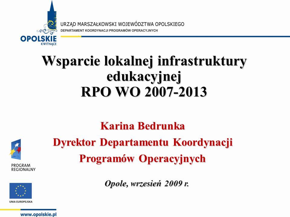 Wsparcie lokalnej infrastruktury edukacyjnej RPO WO 2007-2013 Opole, wrzesień 2009 r.