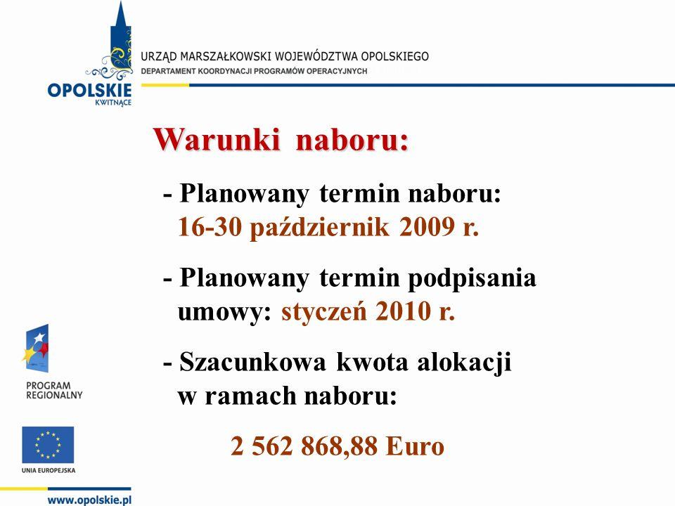 Warunki naboru: Warunki naboru: - Planowany termin naboru: 16-30 październik 2009 r.