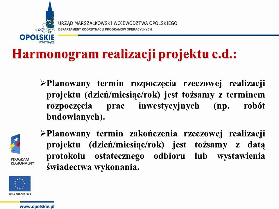 Harmonogram realizacji projektu c.d.:  Planowany termin rozpoczęcia rzeczowej realizacji projektu (dzień/miesiąc/rok) jest tożsamy z terminem rozpoczęcia prac inwestycyjnych (np.