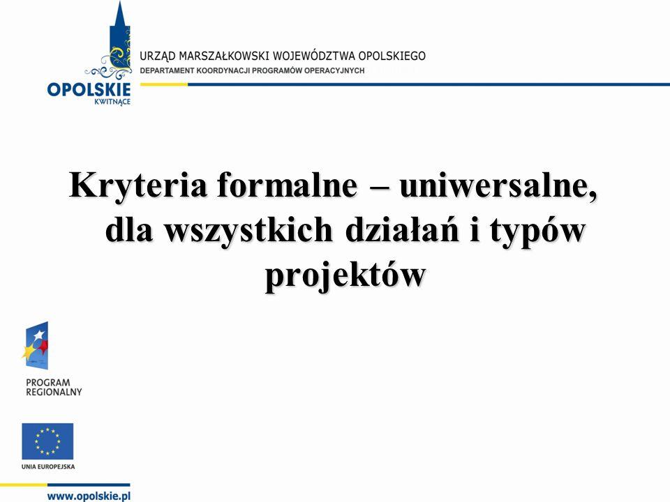Kryteria formalne – uniwersalne, dla wszystkich działań i typów projektów