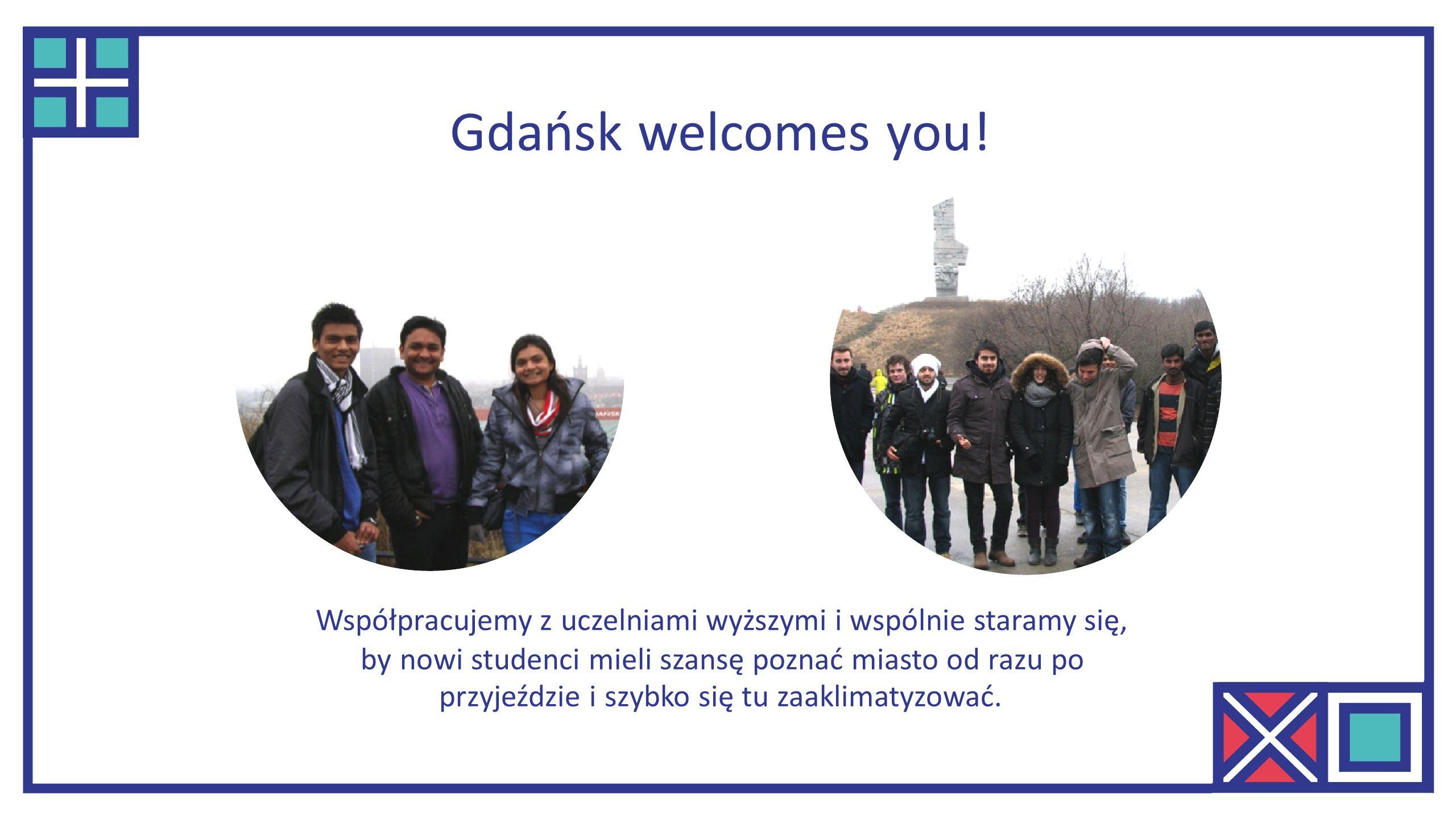 Współpracujemy z uczelniami wyższymi i wspólnie staramy się, by nowi studenci mieli szansę poznać miasto od razu po przyjeździe i szybko się tu zaaklimatyzować.