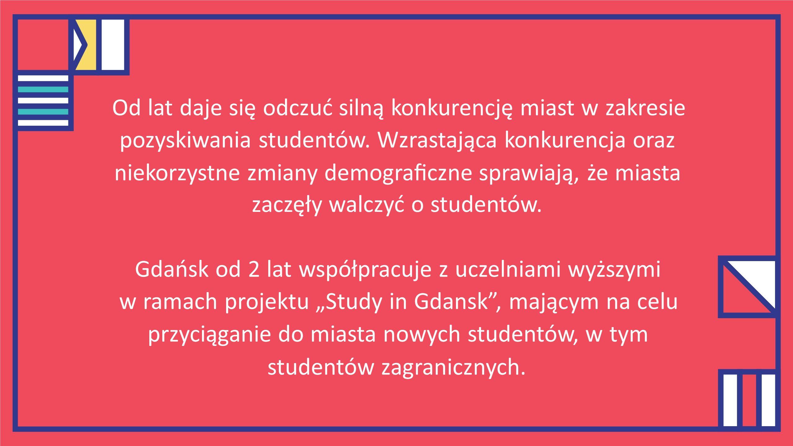 Jesteśmy też otwarci na nowe pomysły zgłaszane przez uczelnie wyższe i organizacje studenckie.