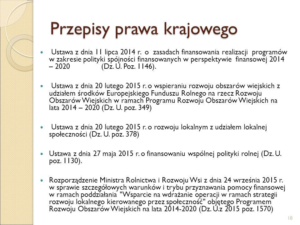 Przepisy prawa krajowego Ustawa z dnia 11 lipca 2014 r. o zasadach finansowania realizacji programów w zakresie polityki spójności finansowanych w per