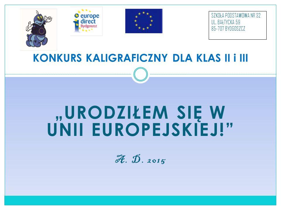 """""""URODZIŁEM SIĘ W UNII EUROPEJSKIEJ! A. D."""