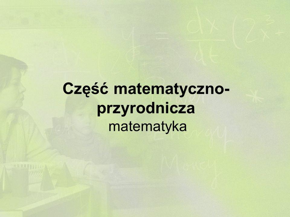 Część matematyczno- przyrodnicza matematyka