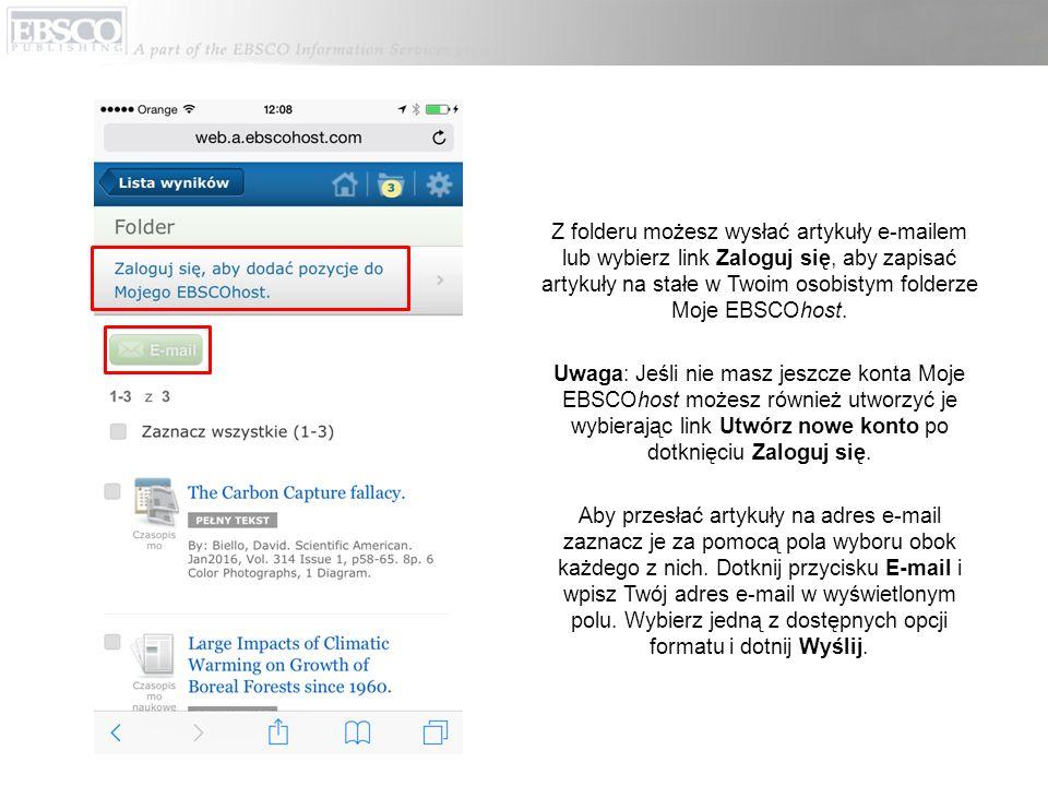 Z folderu możesz wysłać artykuły e-mailem lub wybierz link Zaloguj się, aby zapisać artykuły na stałe w Twoim osobistym folderze Moje EBSCOhost. Uwaga