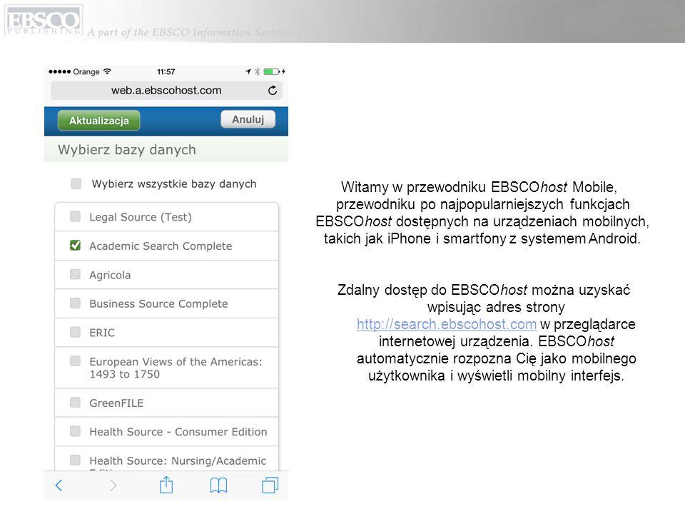 Witamy w przewodniku EBSCOhost Mobile, przewodniku po najpopularniejszych funkcjach EBSCOhost dostępnych na urządzeniach mobilnych, takich jak iPhone