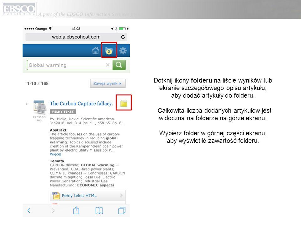 Dotknij ikony folderu na liście wyników lub ekranie szczegółowego opisu artykułu, aby dodać artykuły do folderu. Całkowita liczba dodanych artykułów j