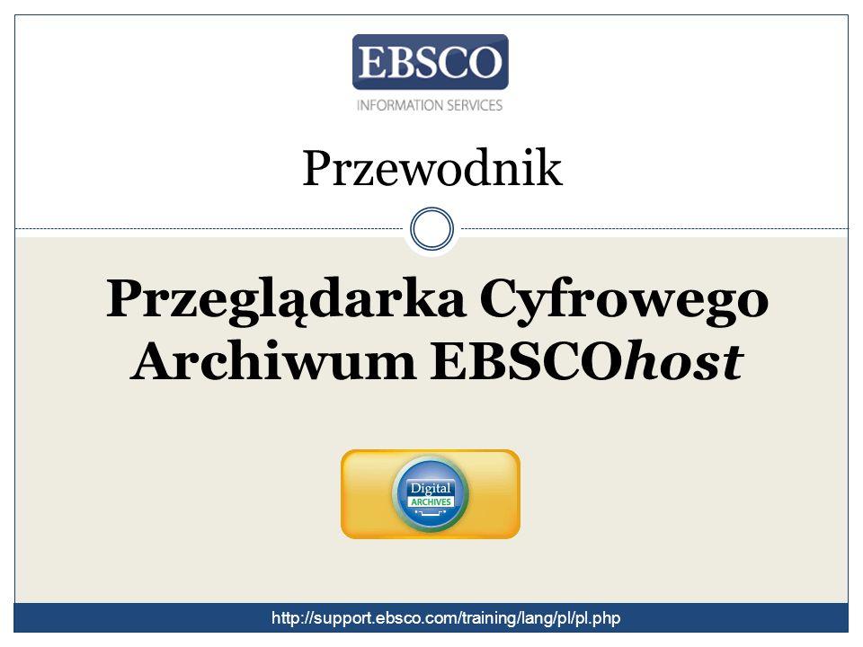 Witamy w przewodniku Przeglądarka Cyfrowego Archiwum EBSCOhost.