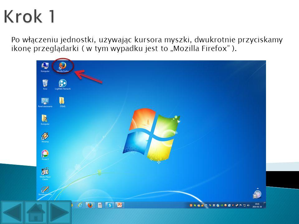 """Po włączeniu jednostki, używając kursora myszki, dwukrotnie przyciskamy ikonę przeglądarki ( w tym wypadku jest to """"Mozilla Firefox )."""