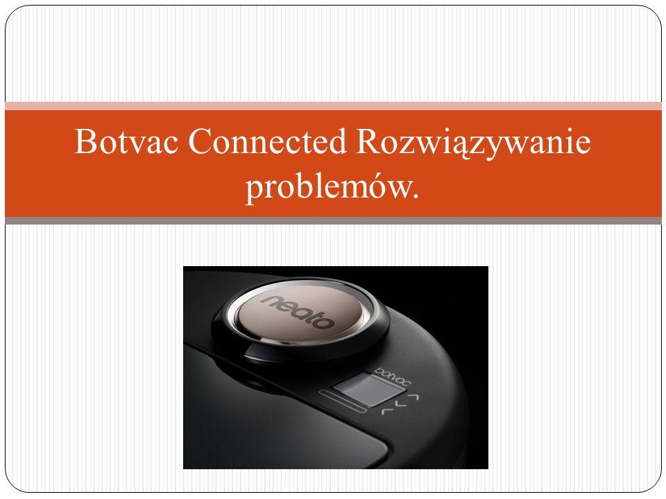 Botvac Connected Rozwiązywanie problemów.