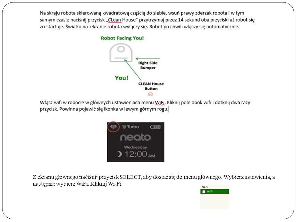 Z ekranu głównego naćiśnij przycisk SELECT, aby dostać się do menu głównego.