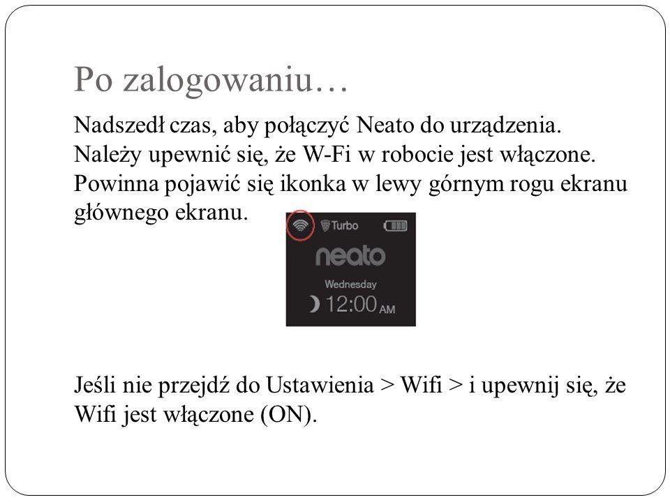 Po zalogowaniu… Nadszedł czas, aby połączyć Neato do urządzenia.