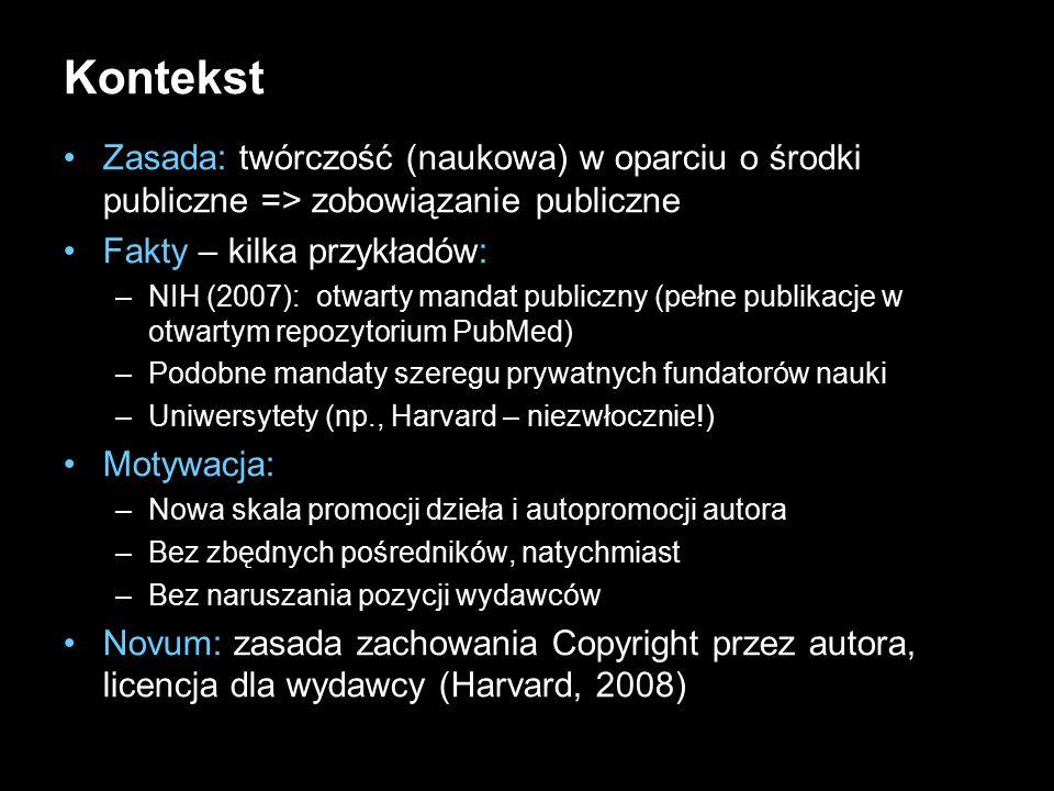 11 Kontekst Zasada: twórczość (naukowa) w oparciu o środki publiczne => zobowiązanie publiczne Fakty – kilka przykładów: –NIH (2007): otwarty mandat p