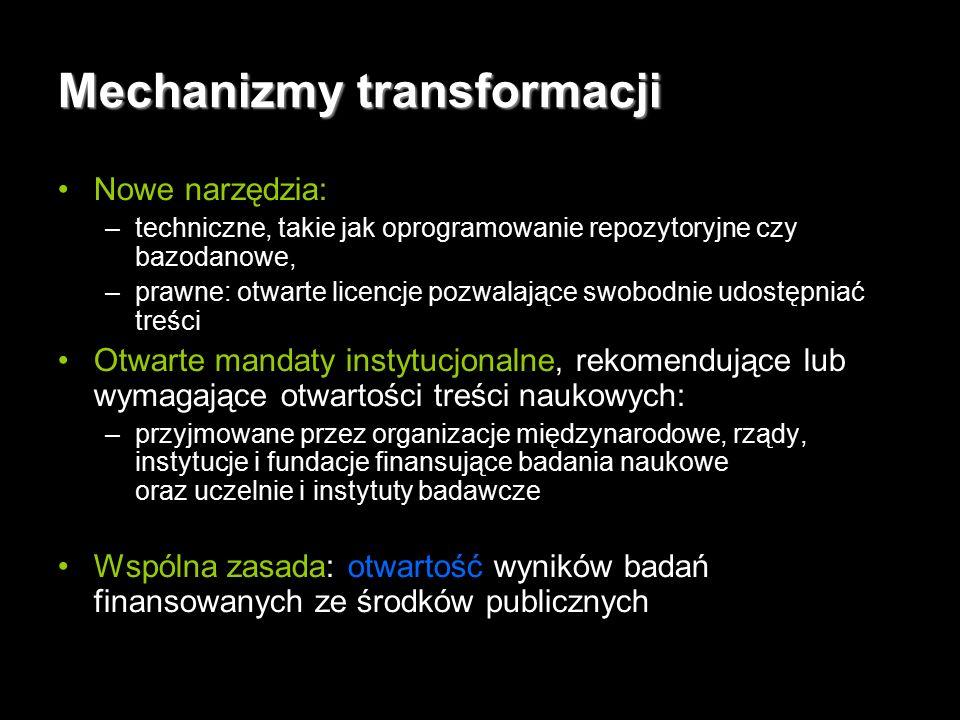 17 Mechanizmy transformacji Nowe narzędzia: –techniczne, takie jak oprogramowanie repozytoryjne czy bazodanowe, –prawne: otwarte licencje pozwalające