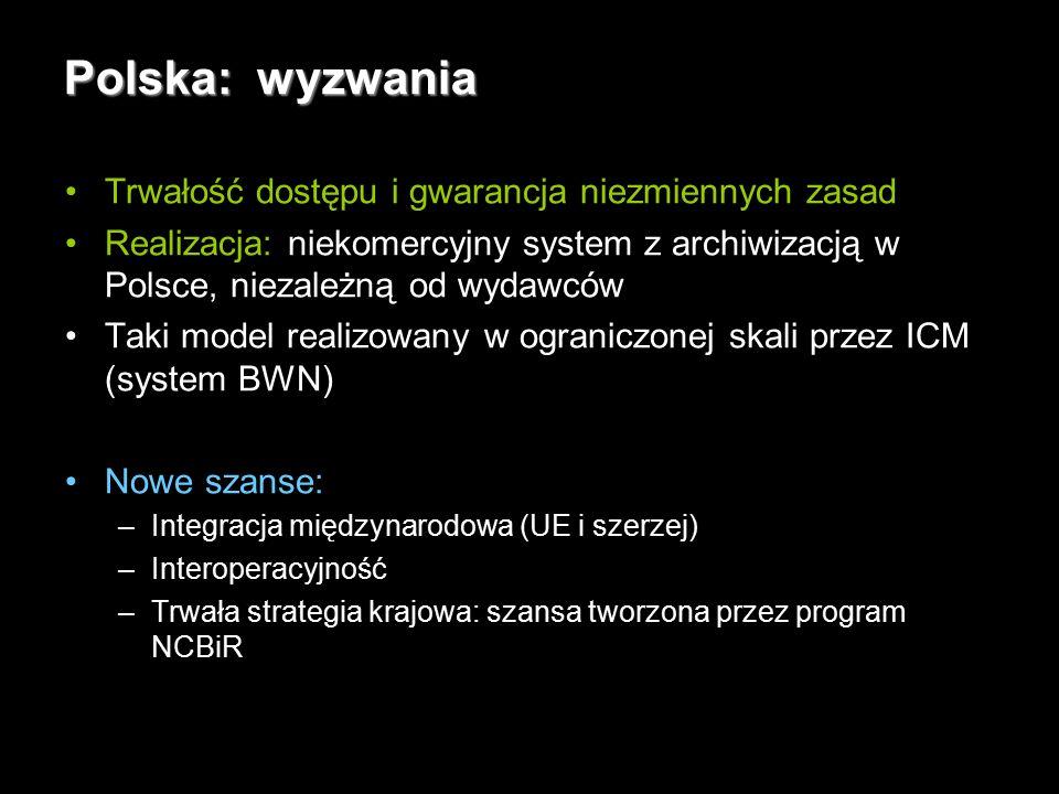 20 Polska: wyzwania Trwałość dostępu i gwarancja niezmiennych zasad Realizacja: niekomercyjny system z archiwizacją w Polsce, niezależną od wydawców Taki model realizowany w ograniczonej skali przez ICM (system BWN) Nowe szanse: –Integracja międzynarodowa (UE i szerzej) –Interoperacyjność –Trwała strategia krajowa: szansa tworzona przez program NCBiR