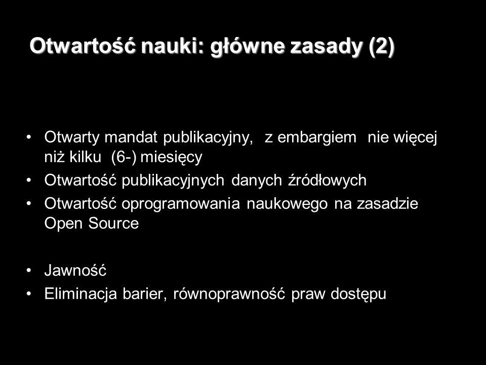 9 Otwartość nauki: główne zasady (2) Otwarty mandat publikacyjny, z embargiem nie więcej niż kilku (6-) miesięcy Otwartość publikacyjnych danych źródłowych Otwartość oprogramowania naukowego na zasadzie Open Source Jawność Eliminacja barier, równoprawność praw dostępu