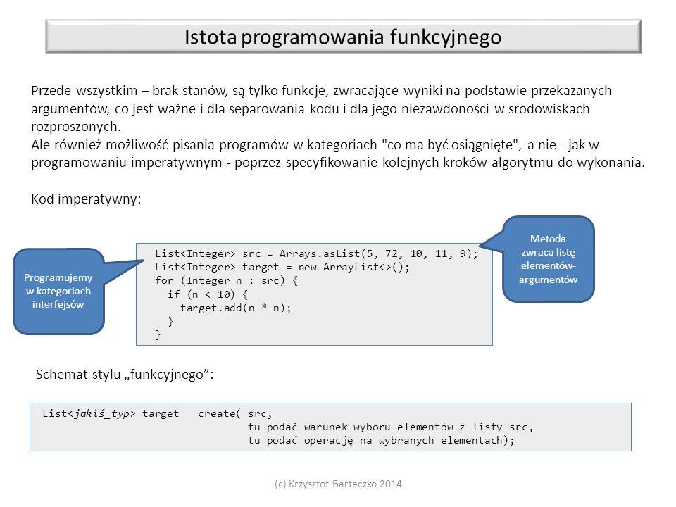 Istota programowania funkcyjnego Przede wszystkim – brak stanów, są tylko funkcje, zwracające wyniki na podstawie przekazanych argumentów, co jest waż