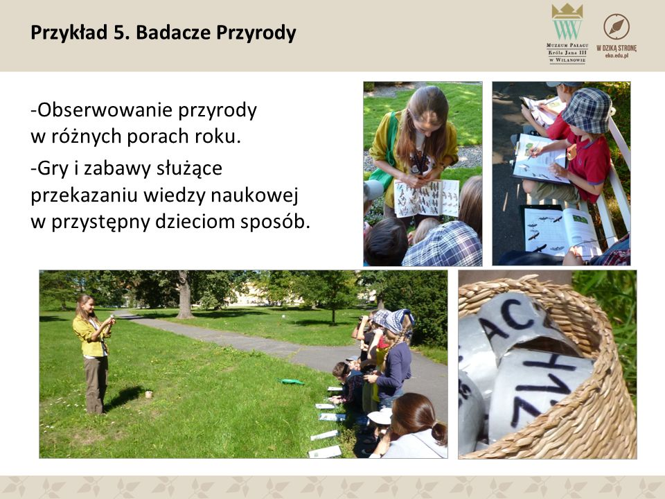 Przykład 5. Badacze Przyrody -Obserwowanie przyrody w różnych porach roku.
