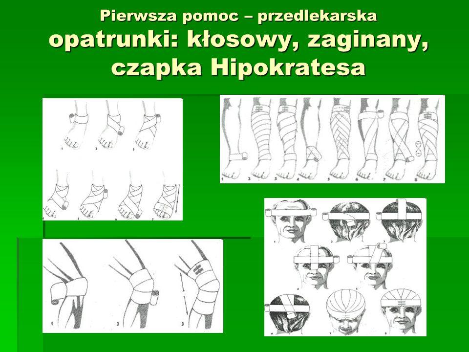 Pierwsza pomoc – przedlekarska opatrunki: kłosowy, zaginany, czapka Hipokratesa