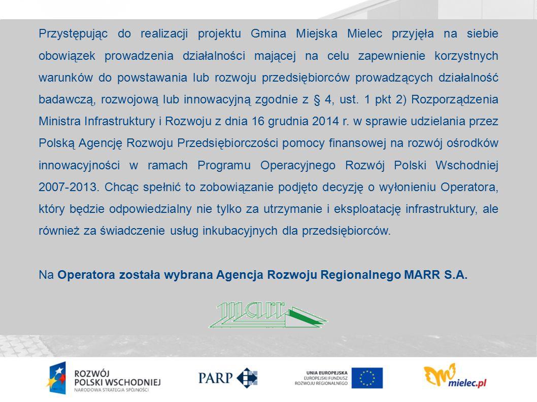 Przystępując do realizacji projektu Gmina Miejska Mielec przyjęła na siebie obowiązek prowadzenia działalności mającej na celu zapewnienie korzystnych warunków do powstawania lub rozwoju przedsiębiorców prowadzących działalność badawczą, rozwojową lub innowacyjną zgodnie z § 4, ust.