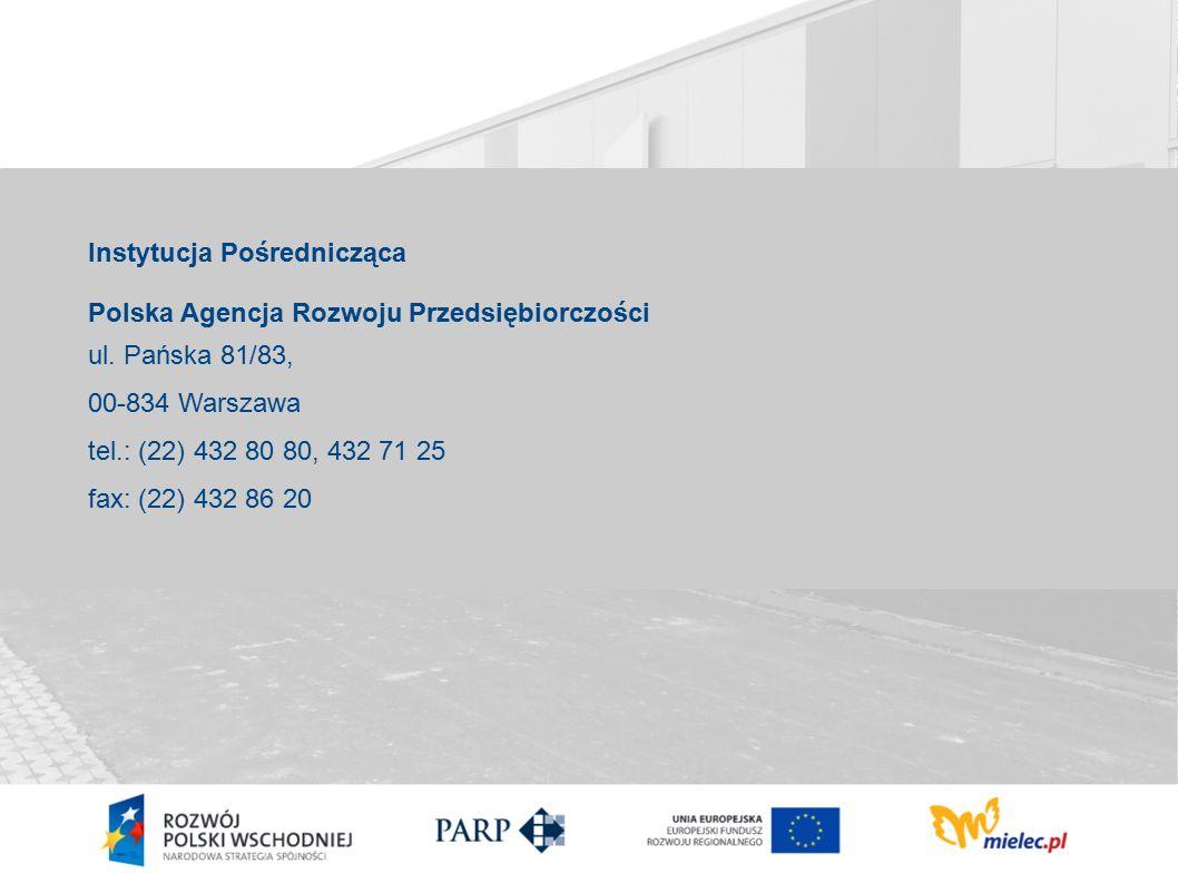 Instytucja Pośrednicząca Polska Agencja Rozwoju Przedsiębiorczości ul.