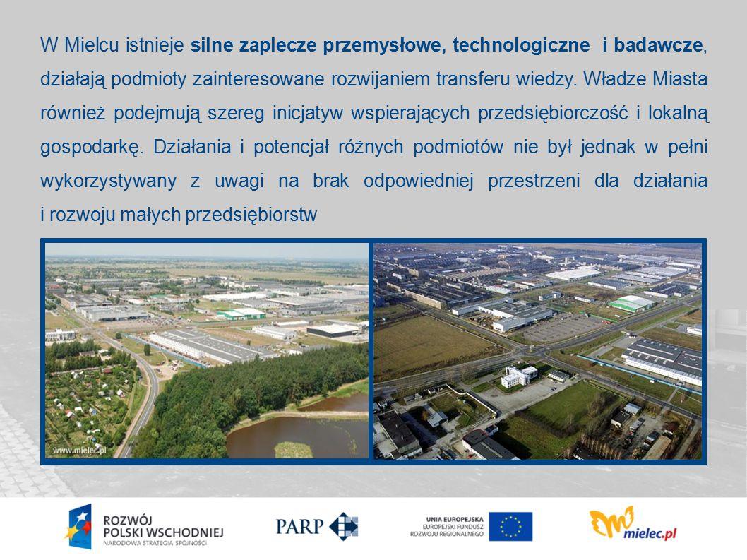 W Mielcu istnieje silne zaplecze przemysłowe, technologiczne i badawcze, działają podmioty zainteresowane rozwijaniem transferu wiedzy.