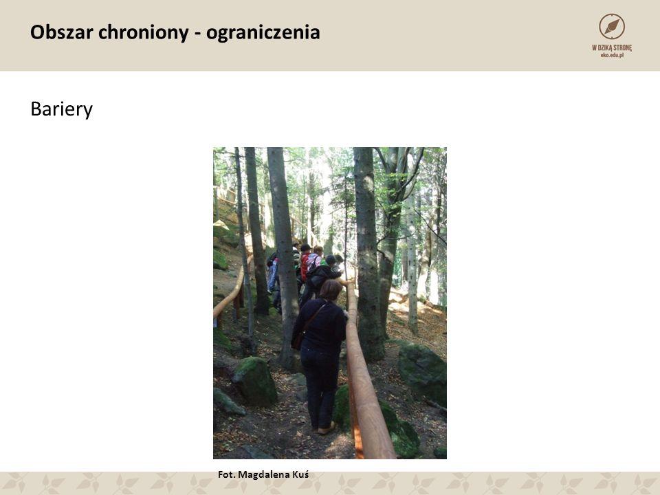 Obszar chroniony - ograniczenia Bariery Fot. Magdalena Kuś