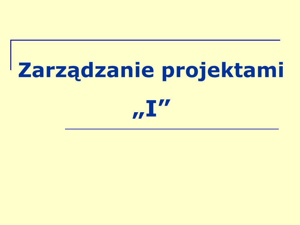 """Zarządzanie projektami """"I"""