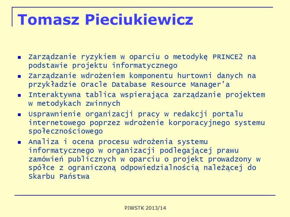 Tomasz Pieciukiewicz Zarządzanie ryzykiem w oparciu o metodykę PRINCE2 na podstawie projektu informatycznego Zarządzanie wdrożeniem komponentu hurtown