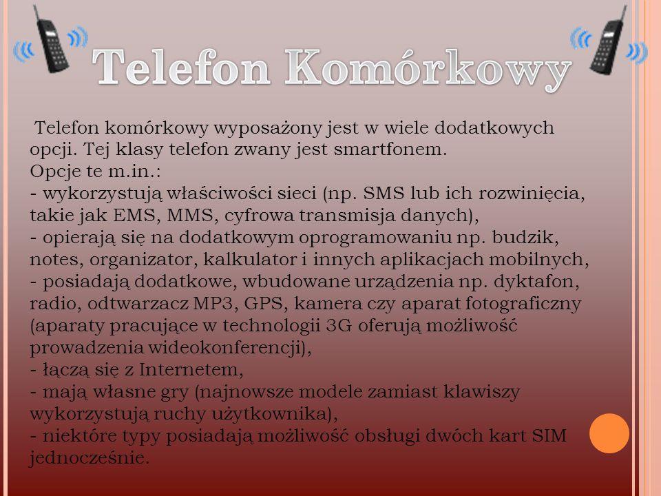 Telefon komórkowy wyposażony jest w wiele dodatkowych opcji.