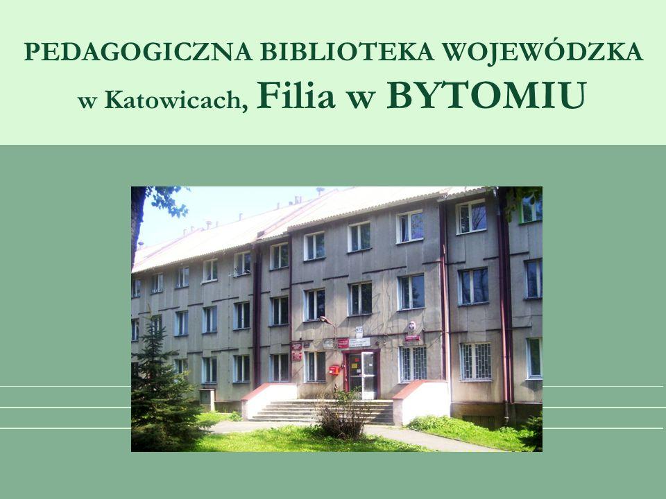 PEDAGOGICZNA BIBLIOTEKA WOJEWÓDZKA w Katowicach, Filia w BYTOMIU