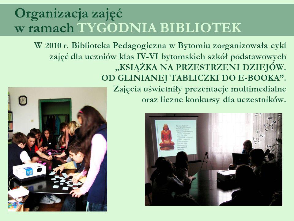 Organizacja zajęć w ramach TYGODNIA BIBLIOTEK W 2010 r.