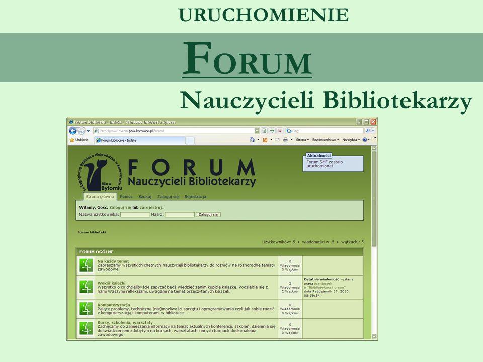 Nauczycieli Bibliotekarzy URUCHOMIENIE F ORUM