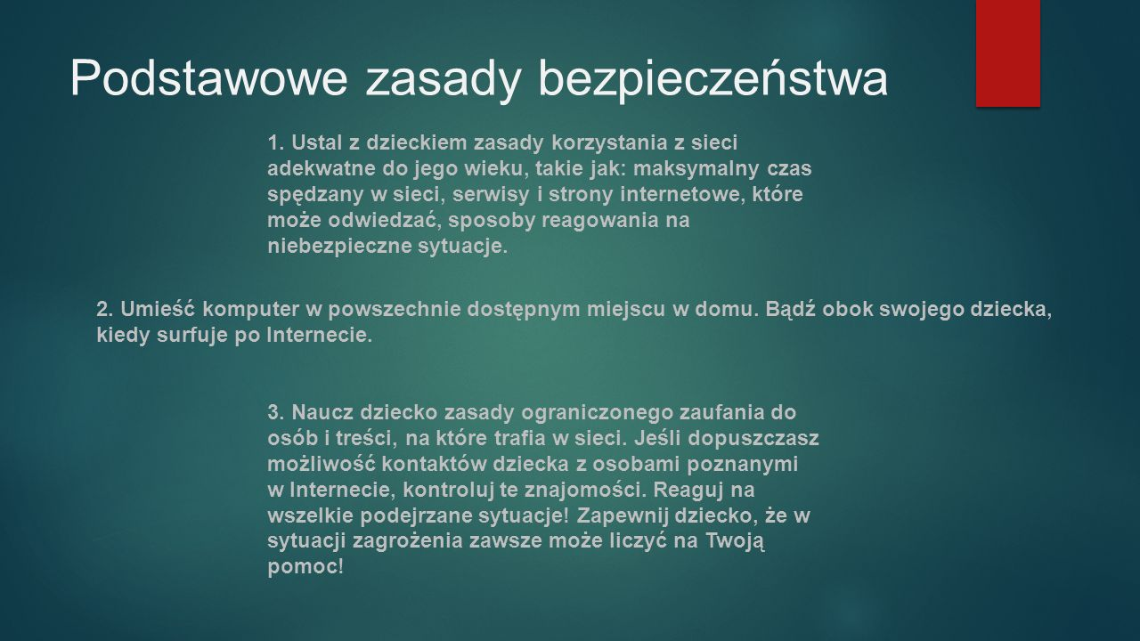 Podstawowe zasady bezpieczeństwa 2. Umieść komputer w powszechnie dostępnym miejscu w domu.