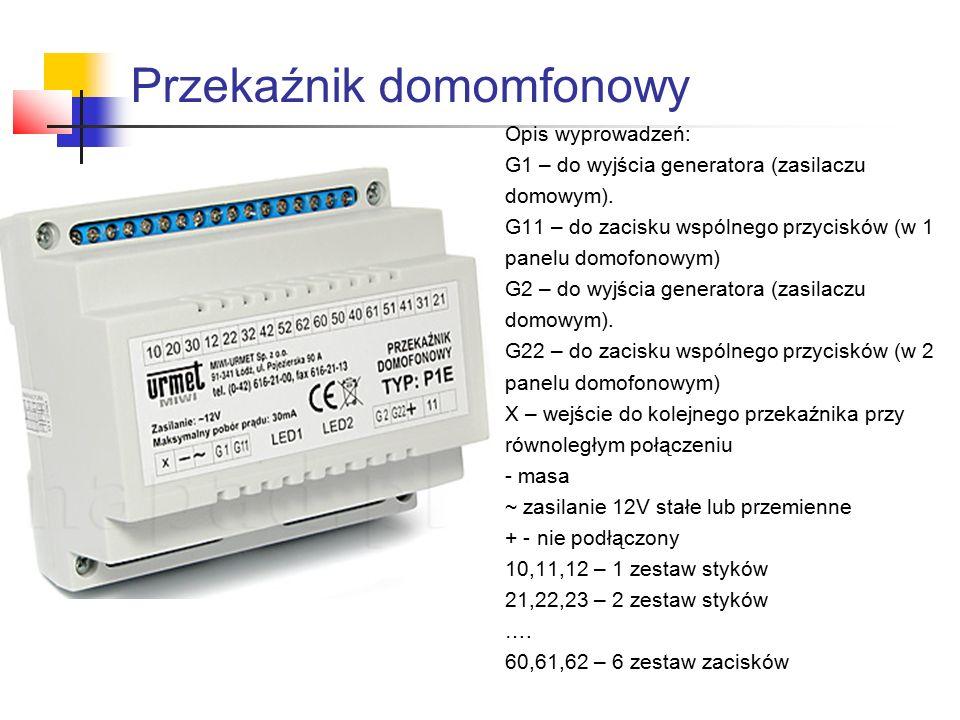 Przekaźnik domomfonowy Opis wyprowadzeń: G1 – do wyjścia generatora (zasilaczu domowym). G11 – do zacisku wspólnego przycisków (w 1 panelu domofonowym