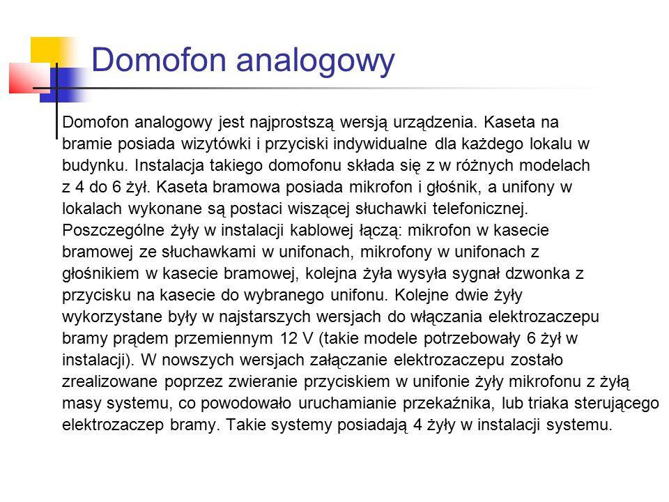 Domofon analogowy Domofon analogowy jest najprostszą wersją urządzenia. Kaseta na bramie posiada wizytówki i przyciski indywidualne dla każdego lokalu