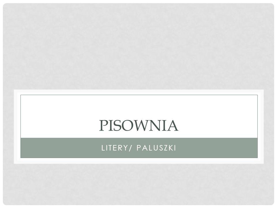 PISOWNIA LITERY/ PALUSZKI