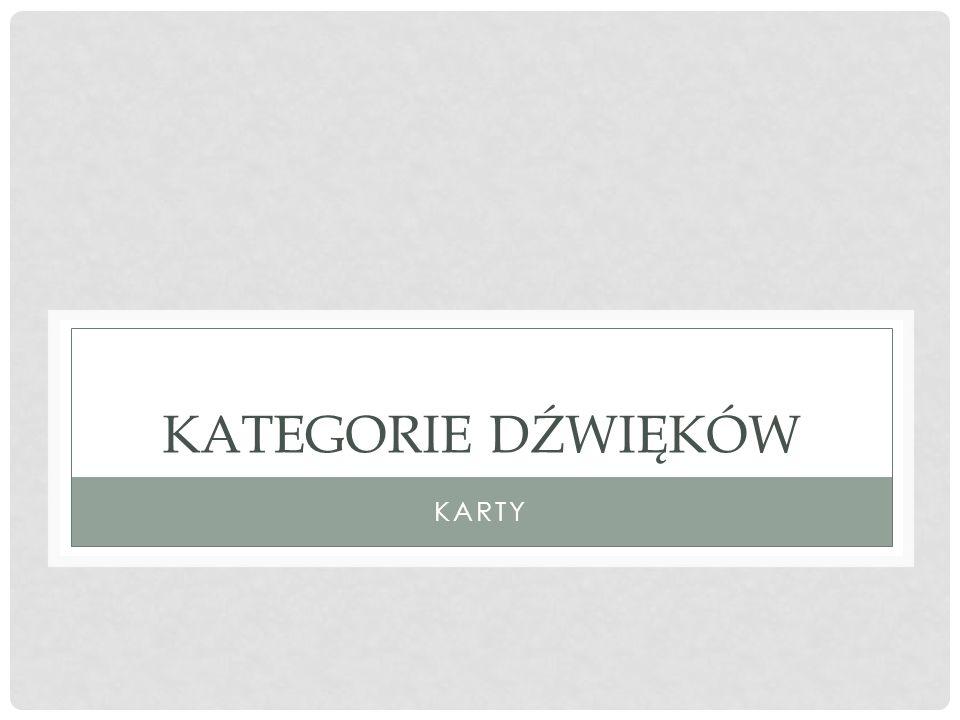 KATEGORIE DŹWIĘKÓW KARTY