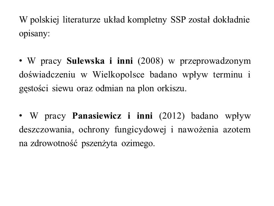 W polskiej literaturze układ kompletny SSP został dokładnie opisany: W pracy Sulewska i inni (2008) w przeprowadzonym doświadczeniu w Wielkopolsce bad