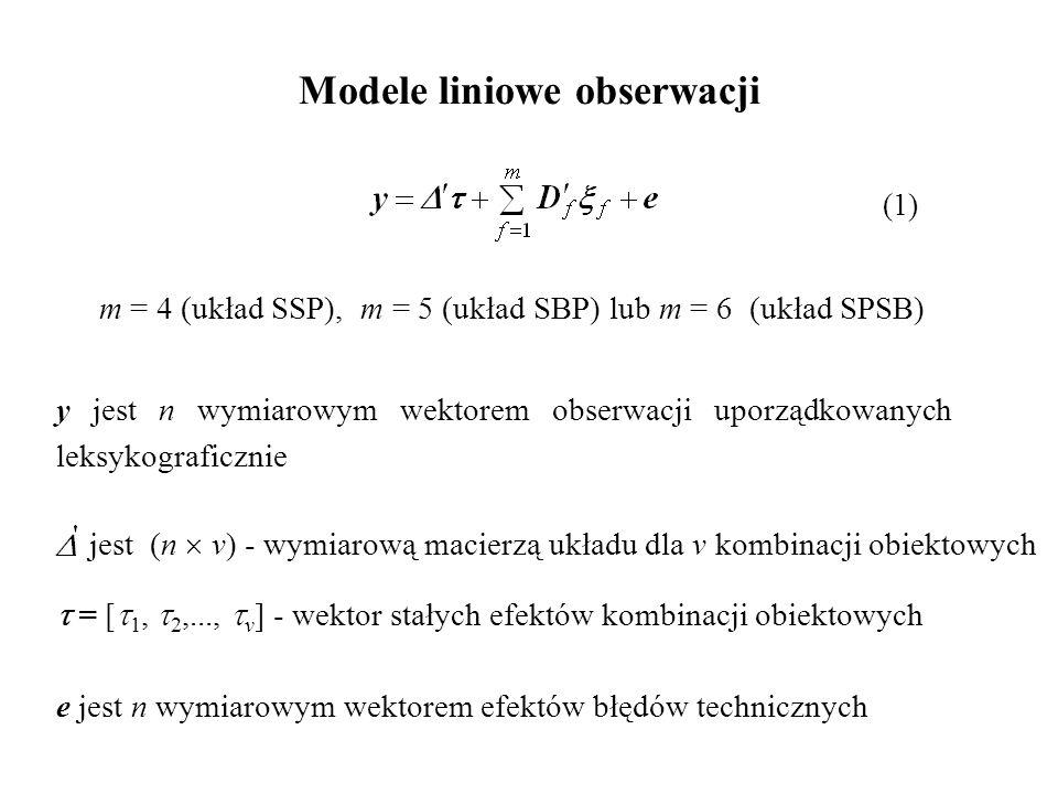 Modele liniowe obserwacji m = 4 (układ SSP), m = 5 (układ SBP) lub m = 6 (układ SPSB) e jest n wymiarowym wektorem efektów błędów technicznych y jest