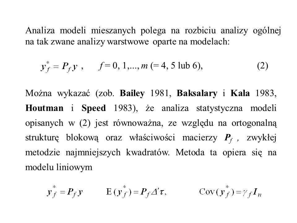 Analiza modeli mieszanych polega na rozbiciu analizy ogólnej na tak zwane analizy warstwowe oparte na modelach:, f = 0, 1,..., m (= 4, 5 lub 6), (2) M