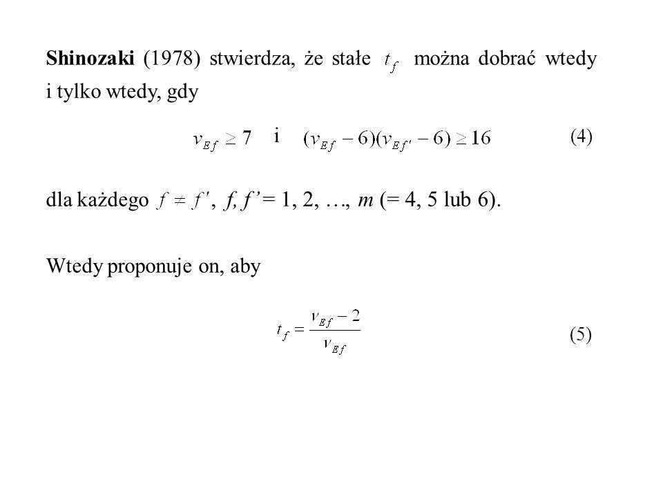 Shinozaki (1978) stwierdza, że stałe można dobrać wtedy i tylko wtedy, gdy i (4) dla każdego, f, f' = 1, 2, , m (= 4, 5 lub 6). Wtedy proponuje on, a