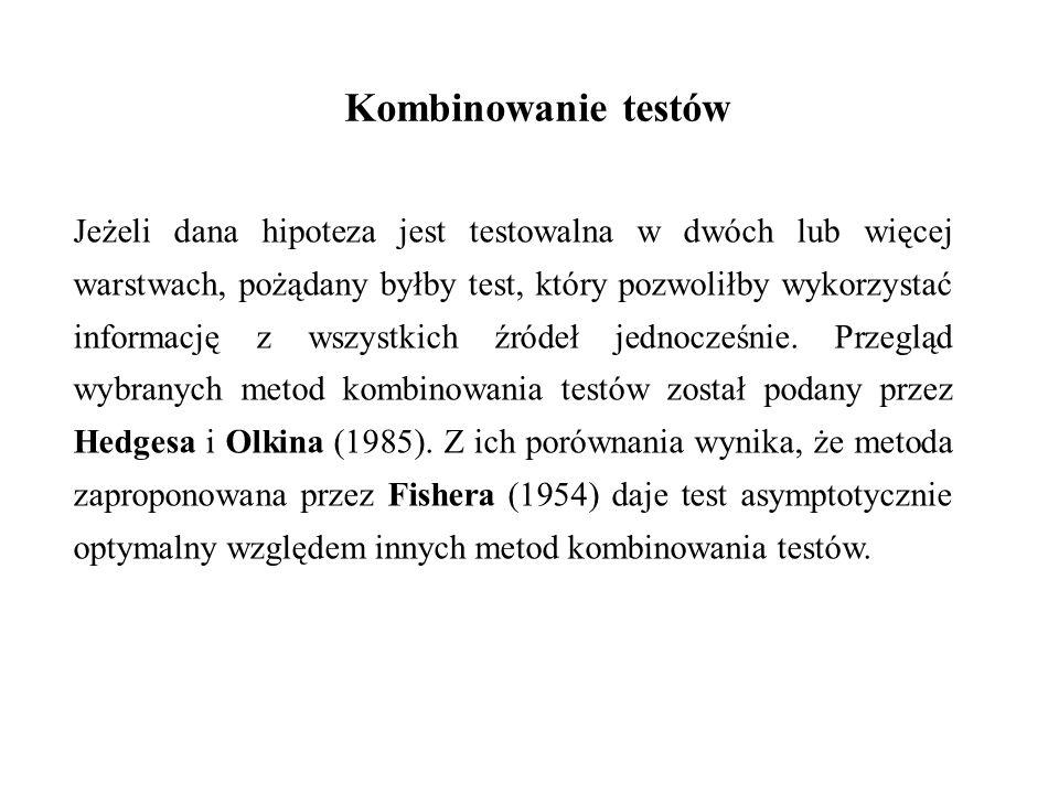 Kombinowanie testów Jeżeli dana hipoteza jest testowalna w dwóch lub więcej warstwach, pożądany byłby test, który pozwoliłby wykorzystać informację z