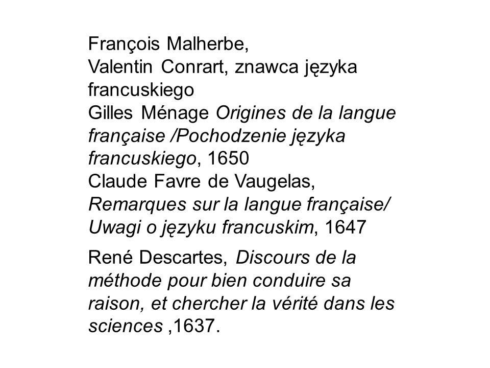 François Malherbe, Valentin Conrart, znawca języka francuskiego Gilles Ménage Origines de la langue française /Pochodzenie języka francuskiego, 1650 C