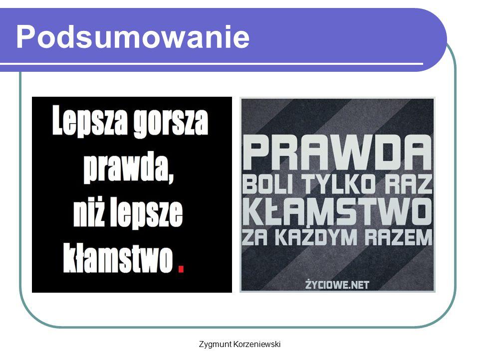 Podsumowanie Zygmunt Korzeniewski