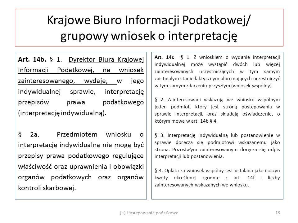 Krajowe Biuro Informacji Podatkowej/ grupowy wniosek o interpretację Art. 14b. § 1. Dyrektor Biura Krajowej Informacji Podatkowej, na wniosek zaintere
