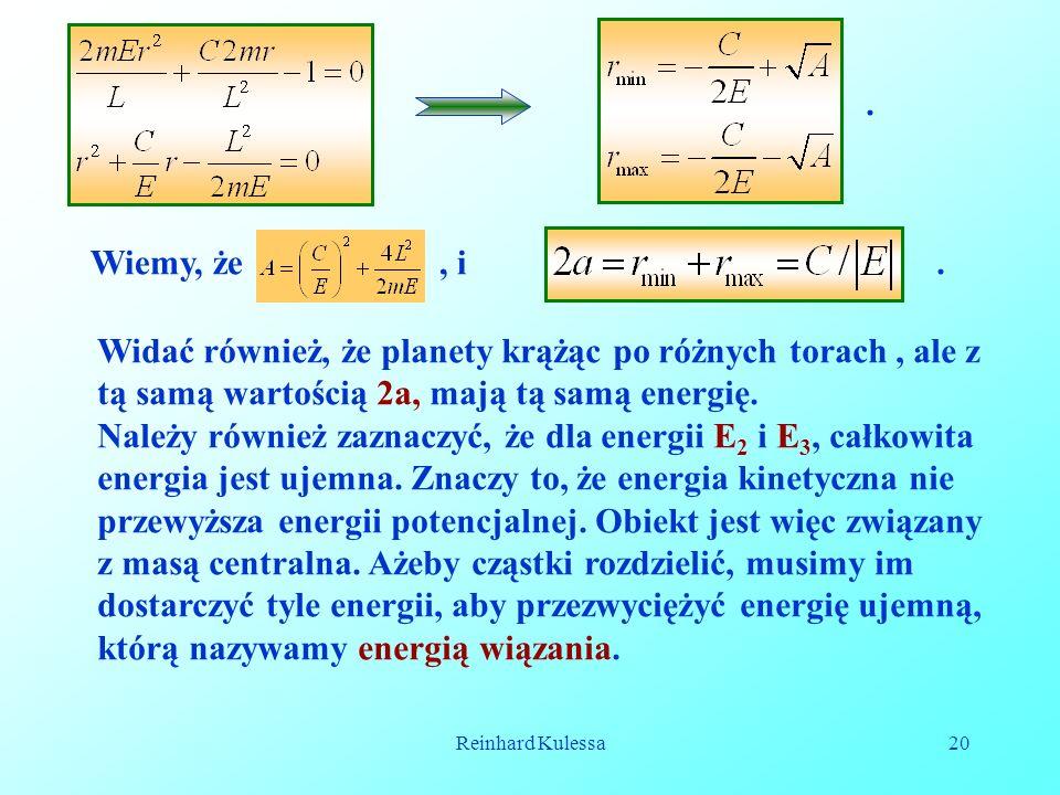 Reinhard Kulessa20. Wiemy, że, i Widać również, że planety krążąc po różnych torach, ale z tą samą wartością 2a, mają tą samą energię. Należy również
